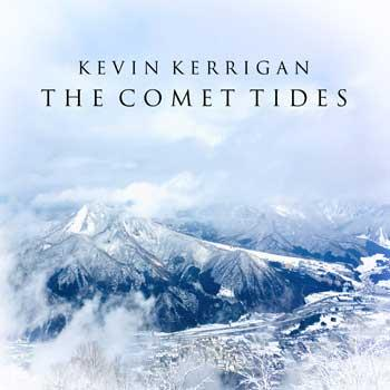 Kevin Kerrigan Music Artist Composer The Comet Tides Soundtrack